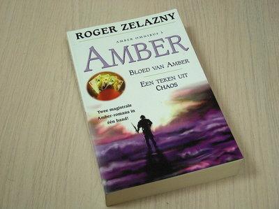 Zelazny, Roger - Amber  deel 7 en 8: - Bloed van Amber en Een teken uit Chaos (in een