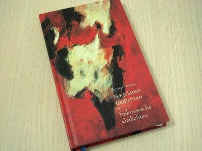 Trolsky, Tymen - Nagelaten  Gedichten & Indonesische Gedichten